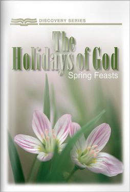 The Holidays Of God: The Spring Feasts