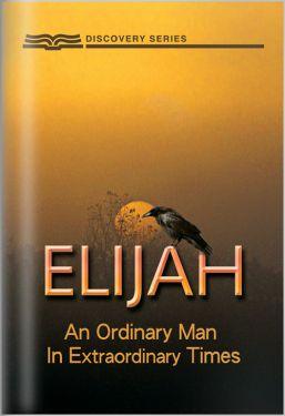 Elijah - An Ordinary Man in Extraordinary Times